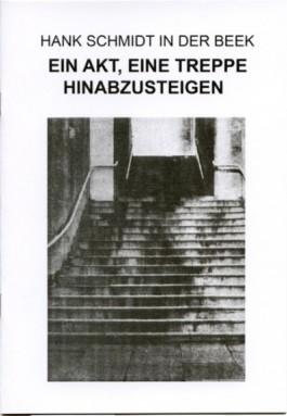 hankschmidtinderbeek EIN AKT, EINE TREPPE HINABZUMSTEIGEN