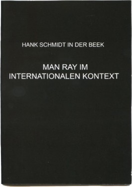 hankschmidtinderbeek MAN RAY IM INTERNATIONALEN KONTEXT
