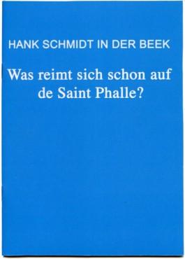 hankschmidtinderbeek WAS REIMT SICH SCHON AUF DE SAINTE PHALLE?