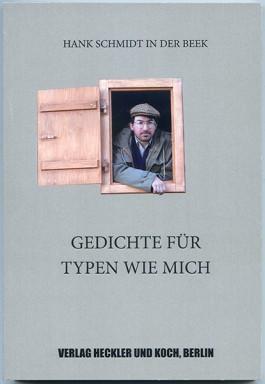 hankschmidtinderbeek GEDICHTE FÜR TYPEN WIE MICH