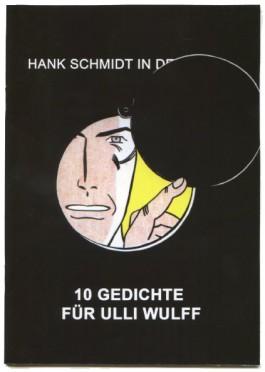 hankschmidtinderbeek 10 GEDICHTE FÜR ULLI WULFF